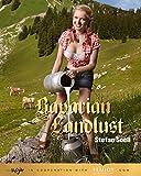 Bavarian Landlust: Englisch/Deutsche Originalausgabe. - Stefan Soell