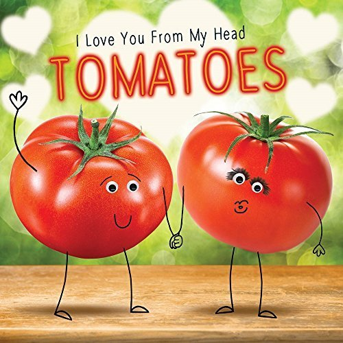 valentines-day-card-i-love-you-from-my-head-tomatoes-goggly-3d-eyes