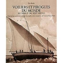 Voiliers et pirogues du monde au début du XIXe siècle : Essai sur la construction navale des peuples extra-européens, de l'amiral Pâris (1843)