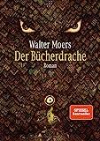 Der Bücherdrache: Roman - mit Illustrationen des Autors von Walter Moers