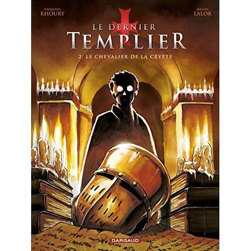 Le dernier Templier, Tome 2 : Le chevalier de la crypte by Raymond Khoury (2010-02-25)