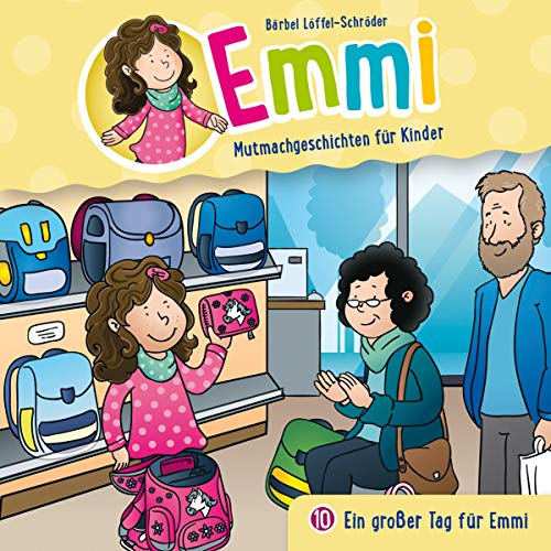 Ein großer Tag für Emmi: Emmi - Mutmachgeschichten für Kinder 10