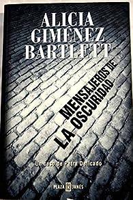 Mensajeros en la oscuridad par  Alicia Giménez Bartlett