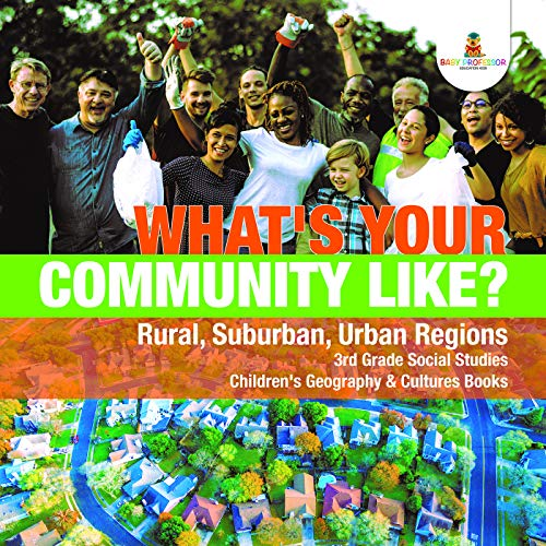 What's Your Community Like? | Rural, Suburban, Urban Regions | 3rd Grade Social Studies | Children's Geography & Cultures Books (English Edition)