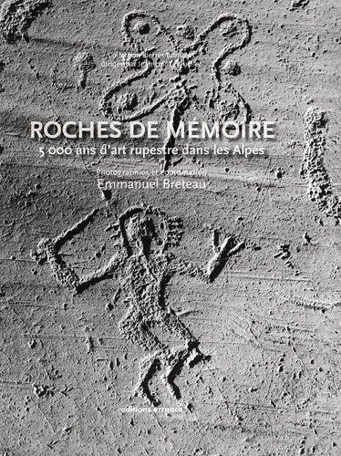 Roches de mémoire : 5000 ans d'art rupestre dans les Alpes par Emmanuel Breteau, Collectif