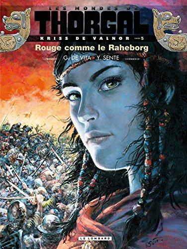 Kriss de Valnor - Tome 5 - Rouge comme le Raheborg par Yves Sente