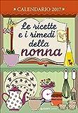 Le ricette e i rimedi della nonna. Calendario 2017