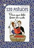 120 astuces pour que bébé fasse ses nuits (French Edition)