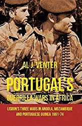 Portugal's Guerilla Wars in Africa: Lisbon's Three Wars in Angola, Mozambique and Portuguese Guinea 1961-74