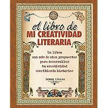 El libro de mi creatividad literaria (SOBRE LÍNEAS)