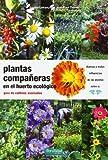 Plantas compañeras del huerto : guía de cultivos asociados