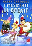 Happy cartoons - I musicanti di Brema [Import italien]