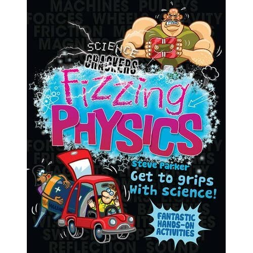 Science Crackers: Fizzing Physics by Steve Parker (2011-11-01)