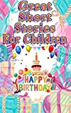 Great Short Stories for Children: Including 11 other magical stories to read!