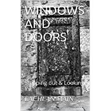 WINDOWS AND DOORS: Stepping out & Looking In