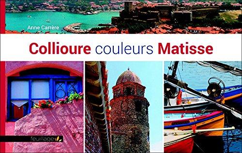 Collioure : Couleurs Matisse