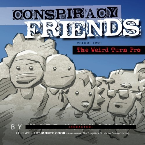 Conspiracy Friends Volume Two: The Weird Turn Pro: Volume 2