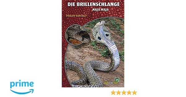 Die Brillenschlange Naja Naja Amazon De Philipp Einfalt Bucher