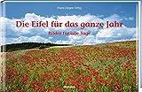 Die Eifel für das ganze Jahr: Bilder für alle Tage - Hans Jürgen Sittig