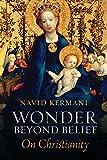 Wonder Beyond Belief: On Christianity