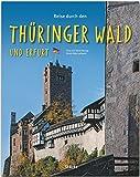 Reise durch den THÜRINGER WALD und ERFURT - Ein Bildband mit über 190 Bildern - STÜRTZ Verlag
