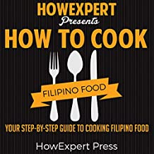 How to Cook Filipino Food: Your Step-by-Step Guide to Cooking Filipino Food