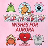 Valentine's Day Wishes for Aurora Coloring Book (Personalized Books for Children)