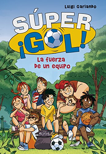 La fuerza de un equipo (Súper ¡Gol! 4) por Luigi Garlando