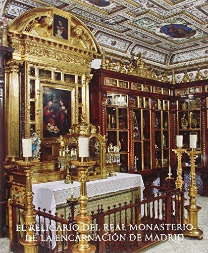 El Relicario Del Real Monasterio De La Encarnación De Madrid