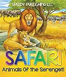 Safari- Animals Of the Serengeti: Wildlife Picture Book for Kids