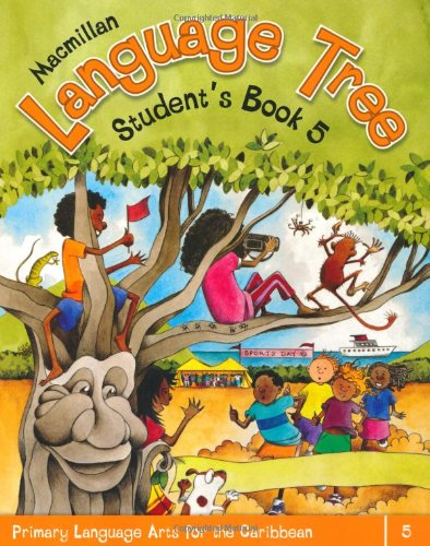 Language Tree 1st Edition Student's Book 5 (Primary Language Arts for the Caribbean)
