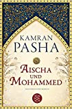 Aischa und Mohammed: Historischer Roman - Kamran Pasha