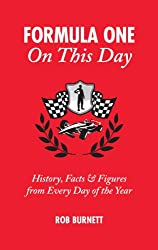 Formula One On This Day: History, Facts and Figures from Every Day of the Year