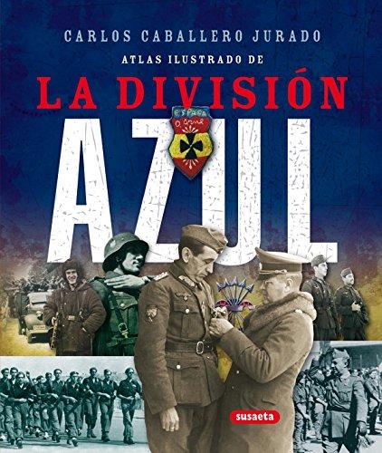 Division Azul,Atlas Ilustrado por Carlos Caballero Jurado