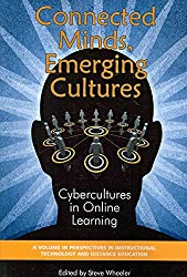 [Connected Minds, Emerging Cultures: Cybercultures in Online Learning] (By: Steve Wheeler) [published: March, 2009]