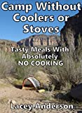 Best Coolers Camp - Camp Without Coolers or Stoves (English Edition) Review
