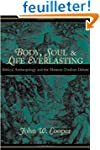 Body, Soul, and Life Everlasting: Bib...
