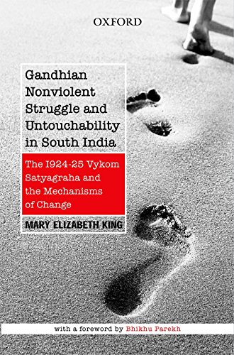 Gandhian Nonviolent Struggle and Untouchability in South India: The 1924 – 25 Vykom Satyagraha and the Mechanisms of Change (Mind Association Occasional Se)