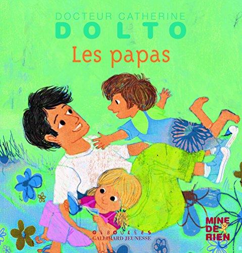 Les papas par Catherine Dolto-Tolitch, Colline Faure-Poirée