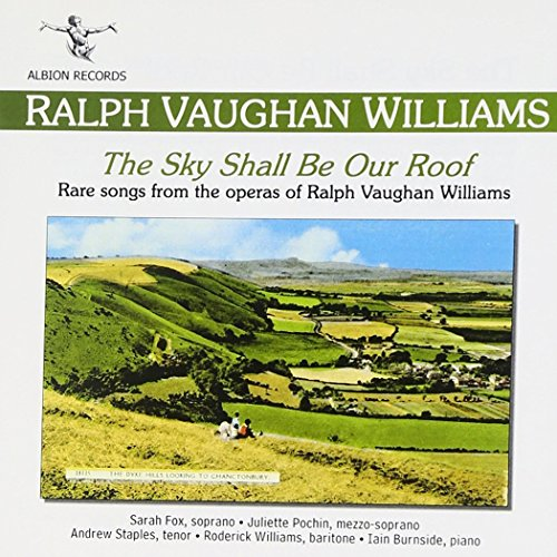 the-sky-shall-be-our-roof-rare-songs-from-the-operas-of-ralph-vaughan-williams