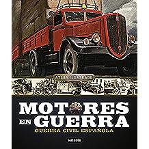Motores de la Guerra Civil Española (atlas ilustrado)