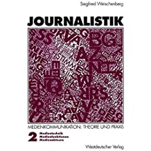 Journalistik.Theorie und Praxis aktueller Medienkommunikation. . Band 2: Medientechnik, Medienfunktionen, Medienakteuere