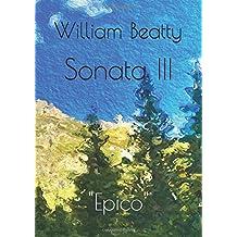 "Sonata III: ""Epico"" (Sonatas I-III, Band 3)"