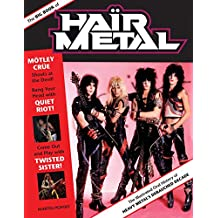 Big Book of Hair Metal: The Illustrated Oral History of Heavy Metal's Debauched Decade