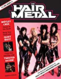 Big Book of Hair Metal: The Illustrated Oral History of Heavy Metal
