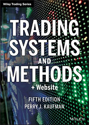 Trading Systems and Methods, 5th Edition + Website (Wiley Trading)