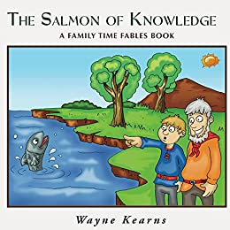 Salmon of Knowledge (Family Time Fables Book 2) (English Edition) par [Kearns, Wayne]