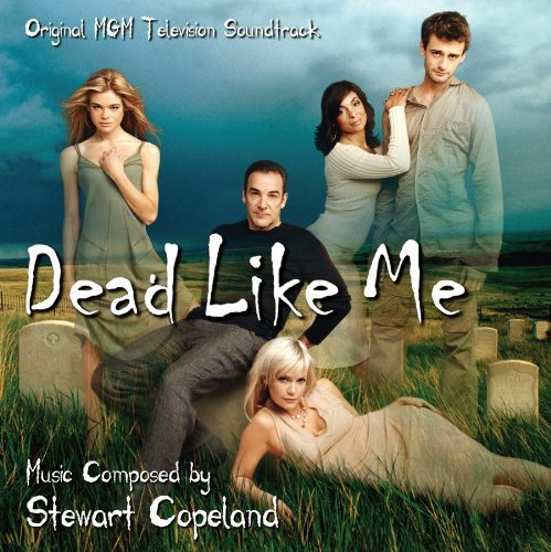 Dead Like Me (Television series soundtrack) by Stewart Copeland -
