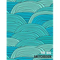 The Big Sketchbook: Artists Sketch BookSketching, Drawing, Creative Doodling to Draw and Journal