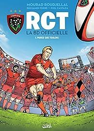 RCT, tome 1 : Parce que Toulon ! par Mourad Boudjellal
